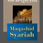 Realisasi Konsep Maqāṣid al-Sharī'ah Ibn Qayyim al-Jauziyyah dalam Pemahaman Hadis Nabawi