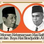 Tiga Momen Kebersamaan Buya Kiai Siradjuddin Abbas dan Kiai Saifuddin Zuhri