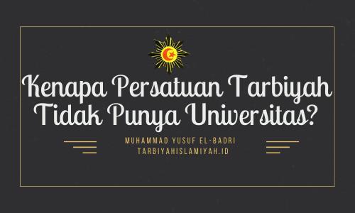Kenapa Persatuan Tarbiyah Tidak Punya Universitas