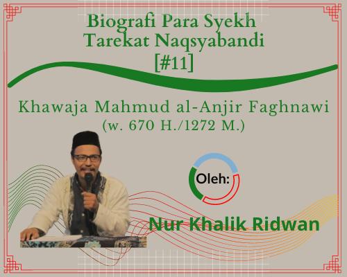 Masyayikh Tarekat (11) Khawaja Mahmud al-Anjir Faghnawi (w. 670 H.1272 M.)