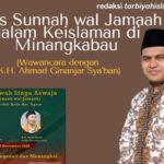 Ahlus Sunnah wal Jamaah dalam Keislaman di Minangkabau (Wawancara dengan K.H. Ahmad Ginanjar Sya'ban)