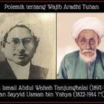 Polemik tentang Wajib Aradhi Tuhan: Sumbangan Sayyid Usman bin Yahya (1822-1914 M) di Batavia dan Syekh Ismail Abdul Wahab Tanjungbalai (1897-1947) di Sumatera Utara