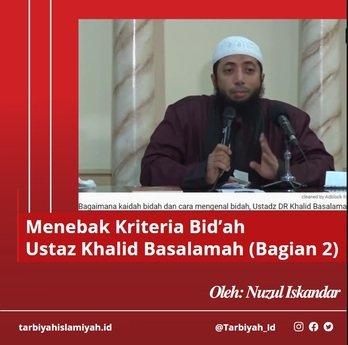 Menebak Kriteria Bid'ah Ustaz Khalid Basalamah (bagian 2)